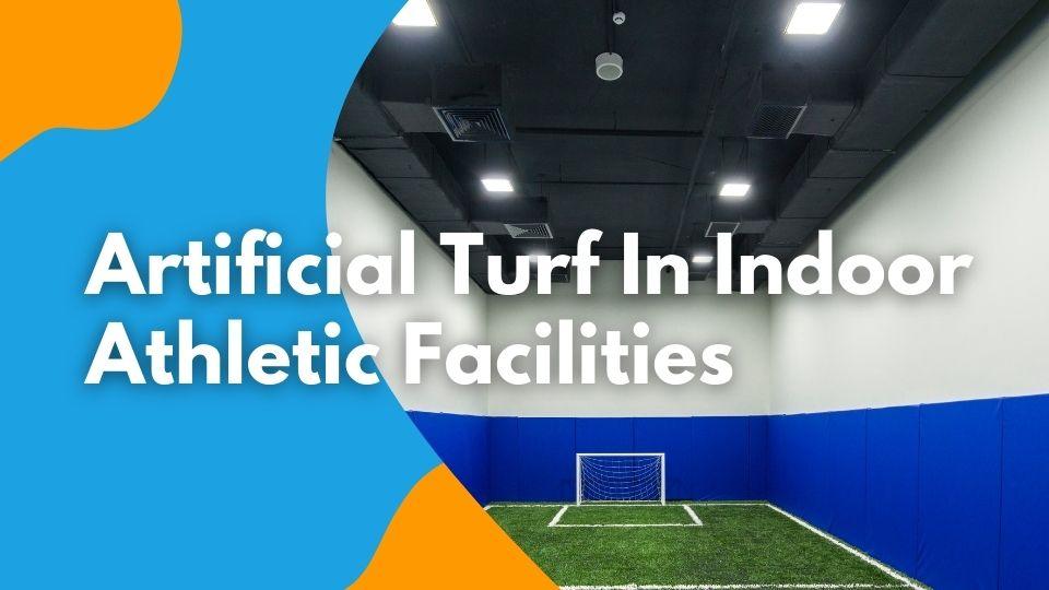Artificial Turf In Indoor Athletic Facilities
