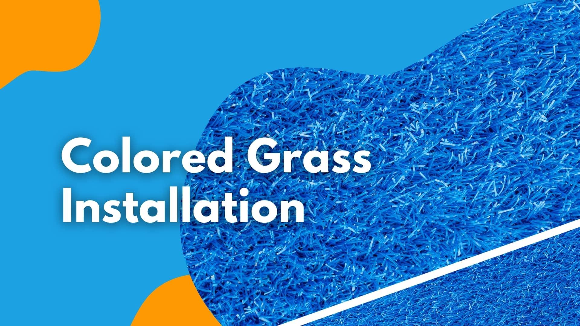 Colored Artificial Grass Installation