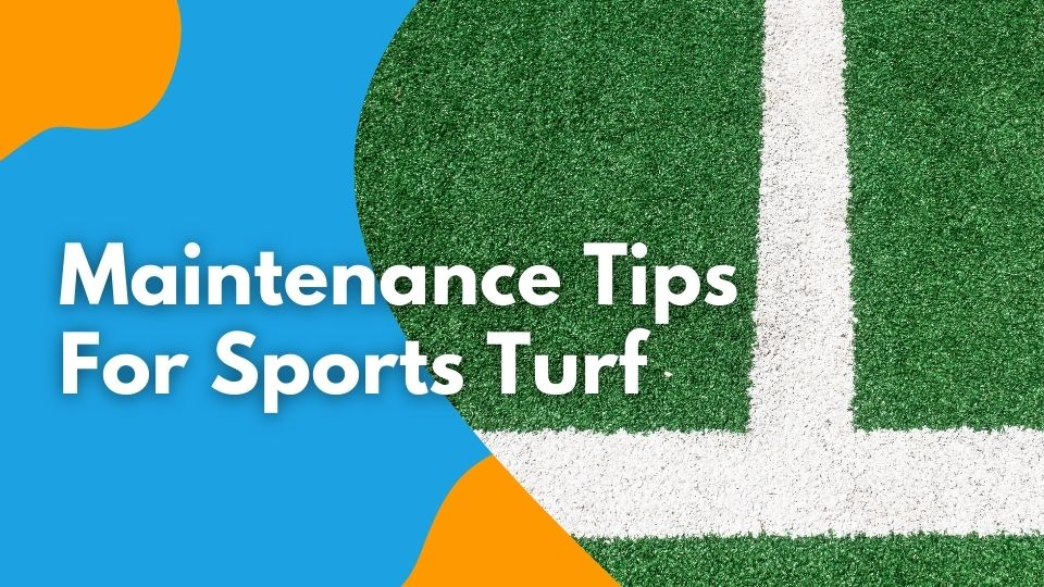 Maintenance Tips For Sports Turf