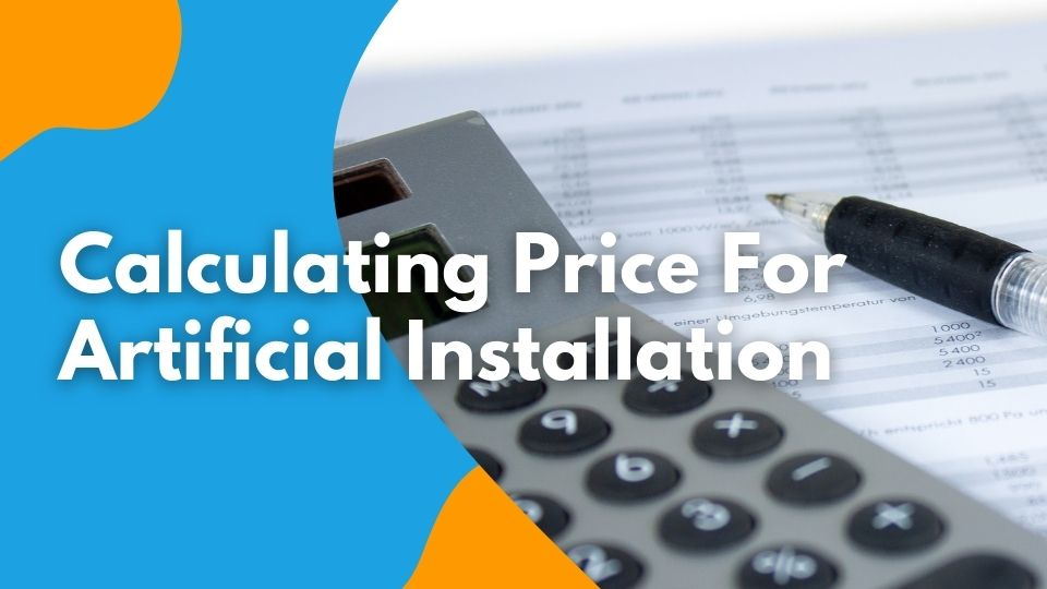 Calculating Price For Artificial Installation