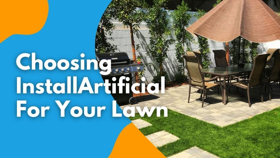 Choosing InstallArtificial For Your Lawn