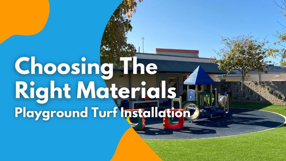Choosing the Right Materials For Playground Turf Installation