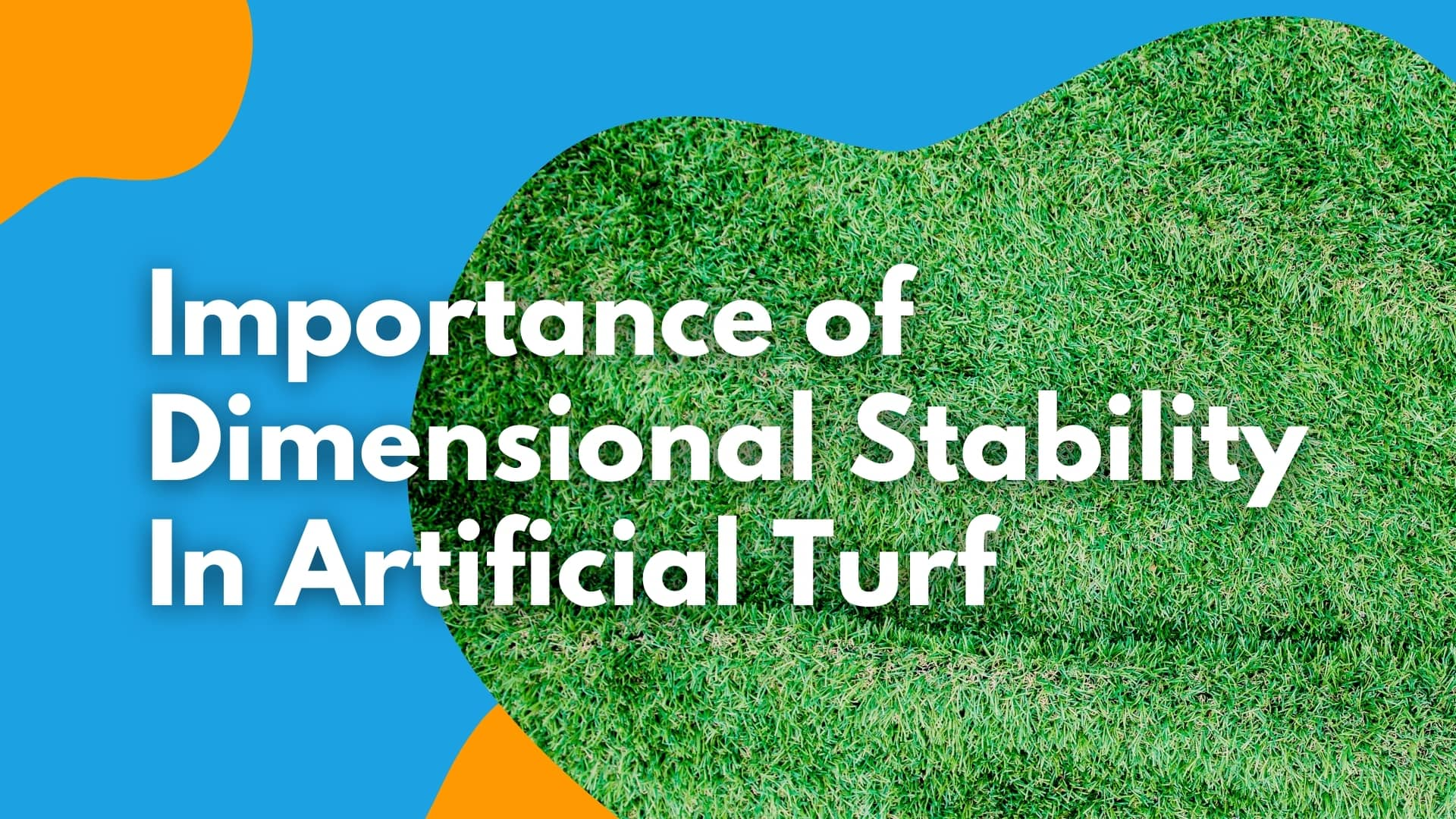 Importance of Dimensional Stability in Artificial Turf