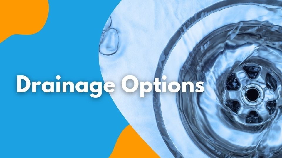 Drainage Options