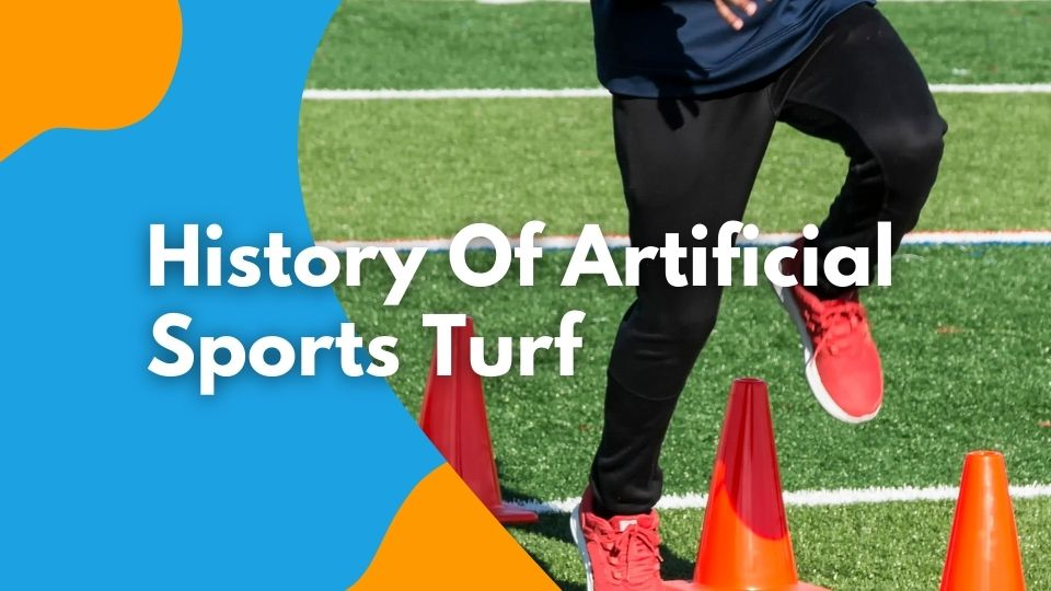 History Of Artificial Sports Turf