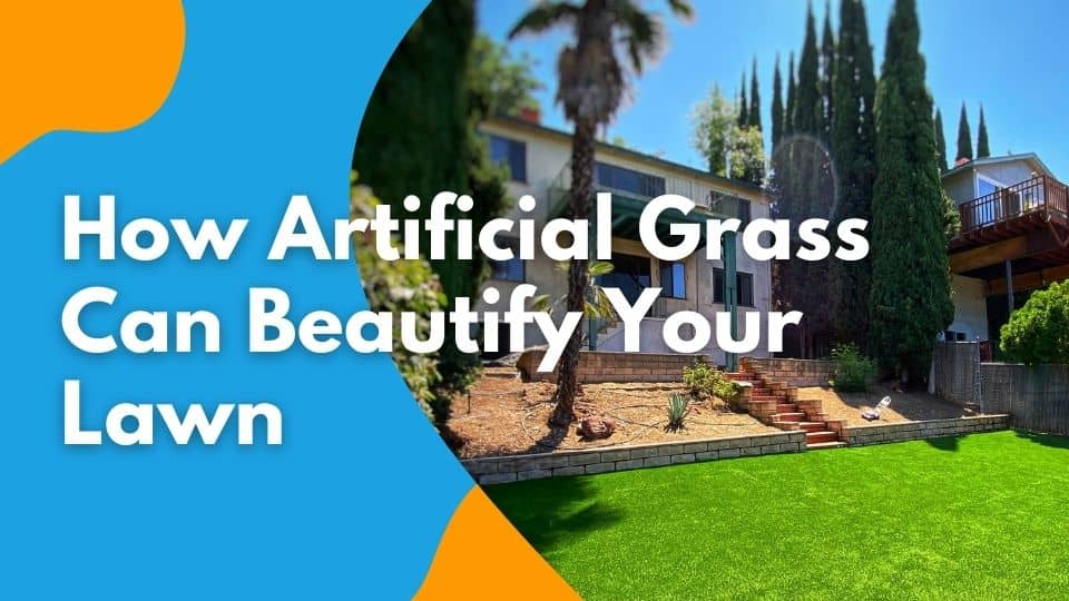 How Artificial Grass Can Beautify Your Lawn