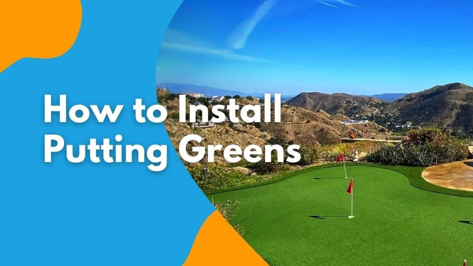 How to Install Putting Greens