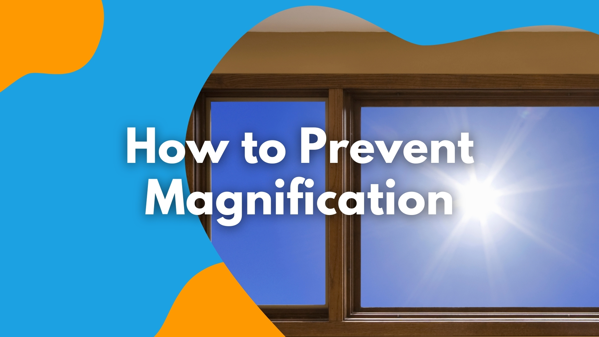 How to Prevent Magnification
