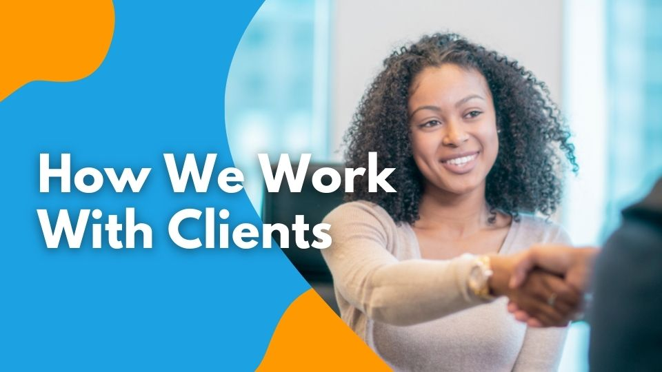 How We Work With Clients