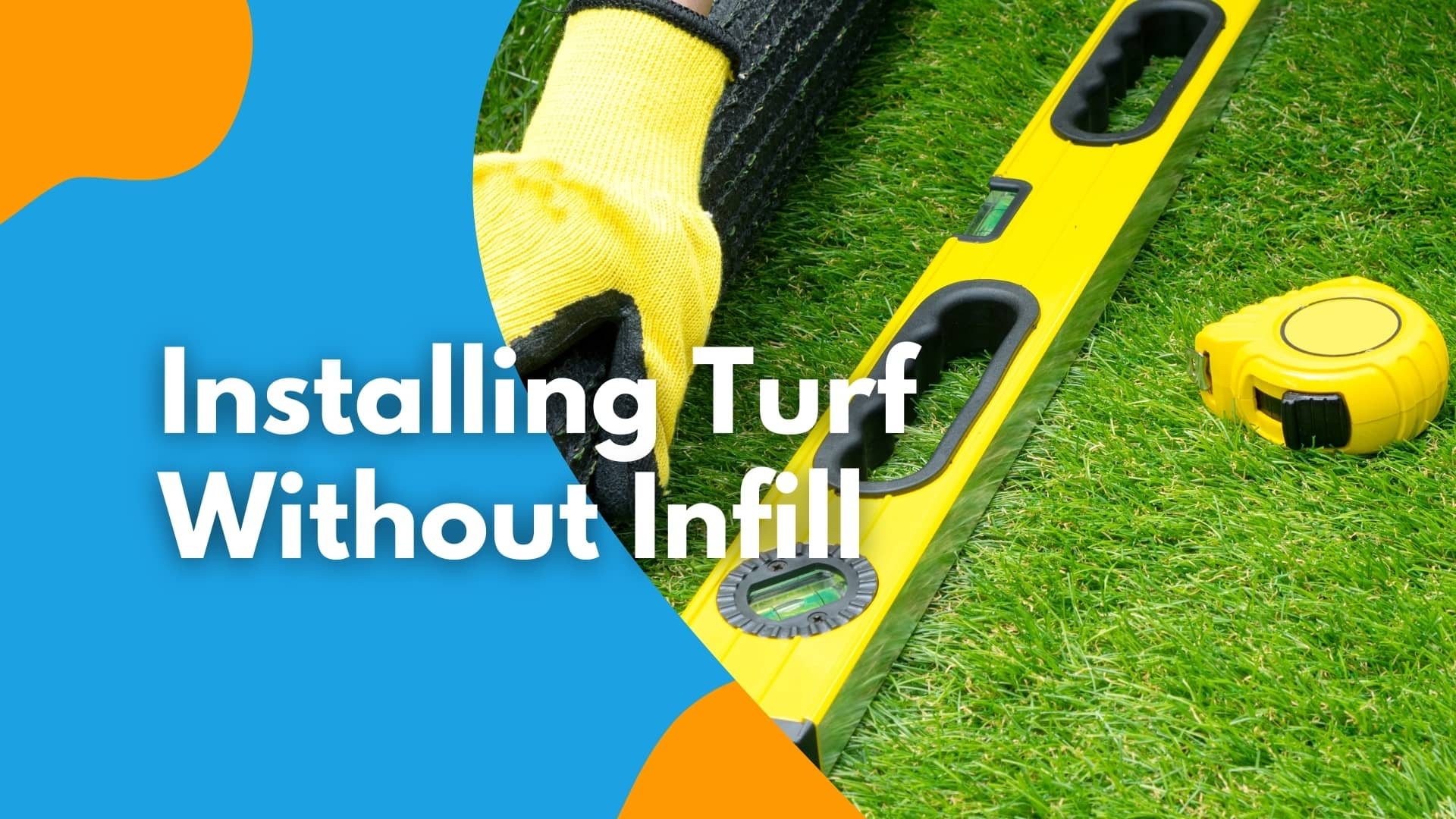 Installing Turf Without Infill