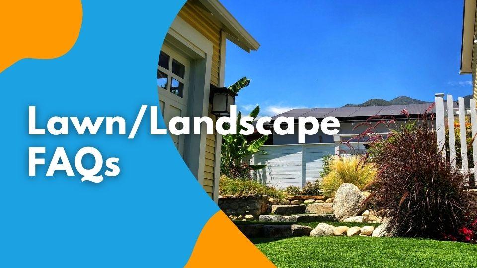 Lawn/Landscape FAQs