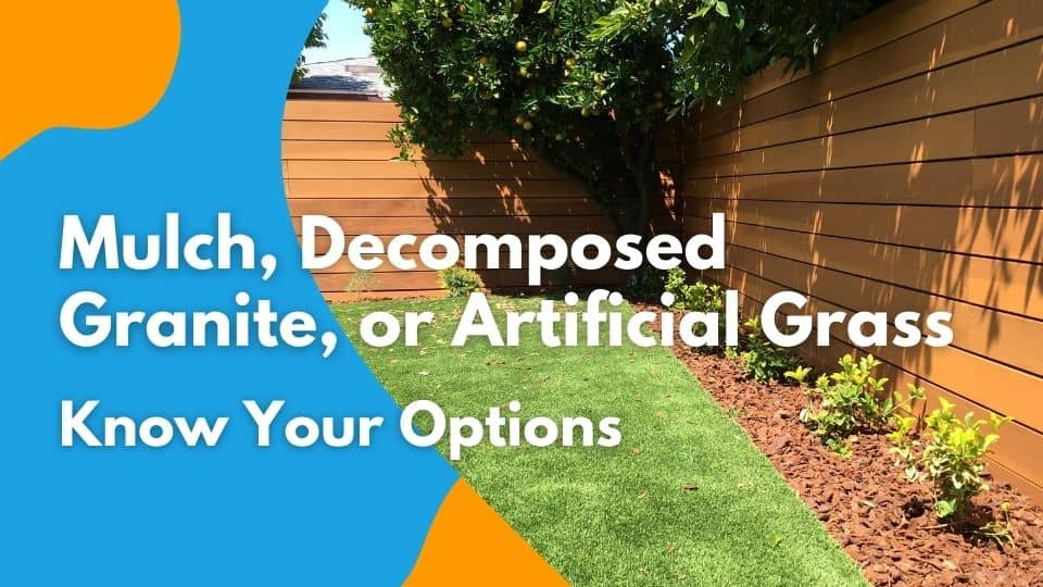 Mulch, Gravel, Decomposed Granite, or Artificial Grass - Know Your Options