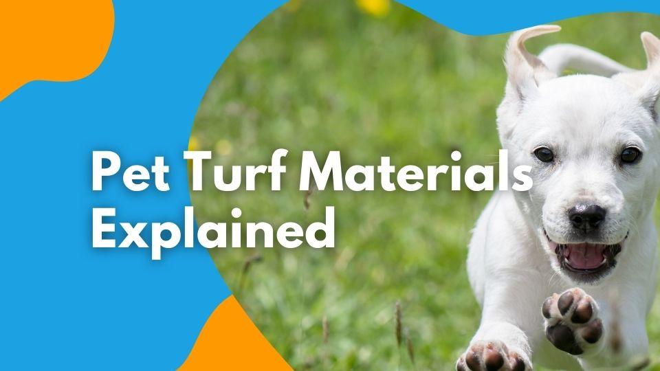 Pet Turf Materials Explained