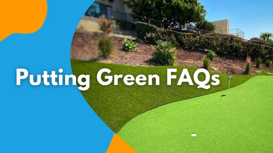 Putting Green FAQs