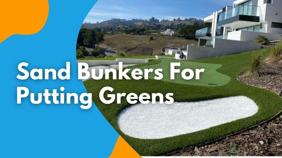 Sand Bunkers For Putting Greens