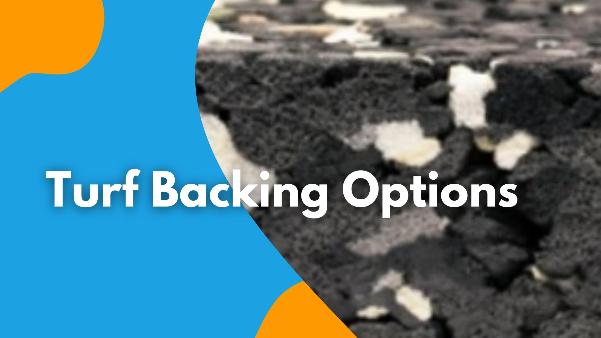 Turf Backing Options