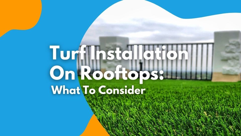 Turf Installation On Rooftops: What to Consider