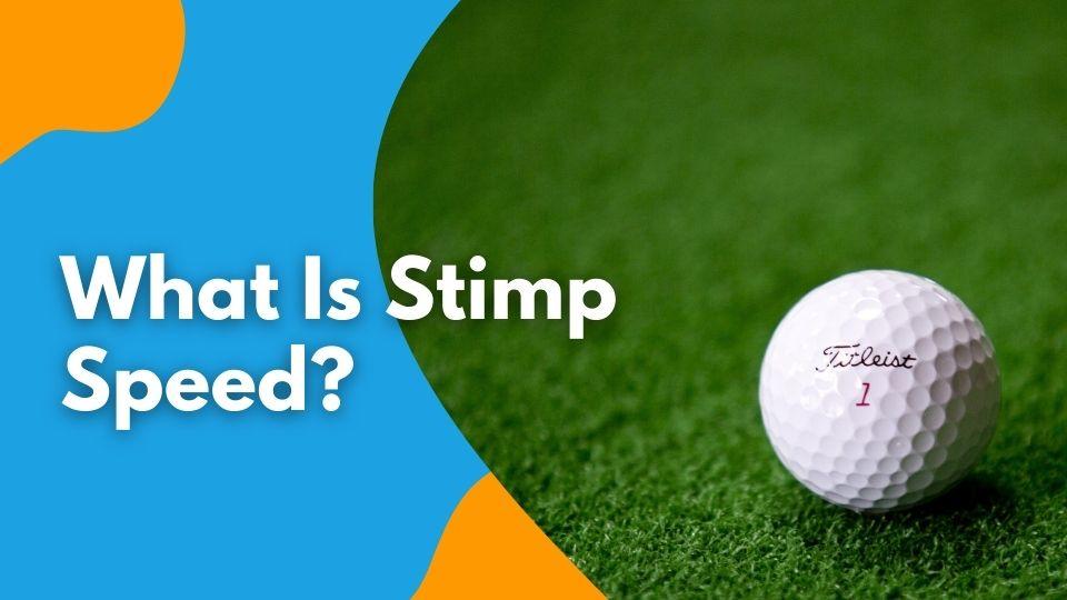 What is Stimp Speed?