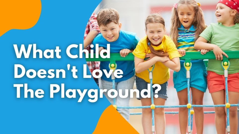 What Child doesn't love the playground?